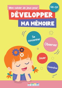 Mon cahier de jeux pour développer ma mémoire, GS - CP - 9782820809384 - Éditions rue des écoles - couverture