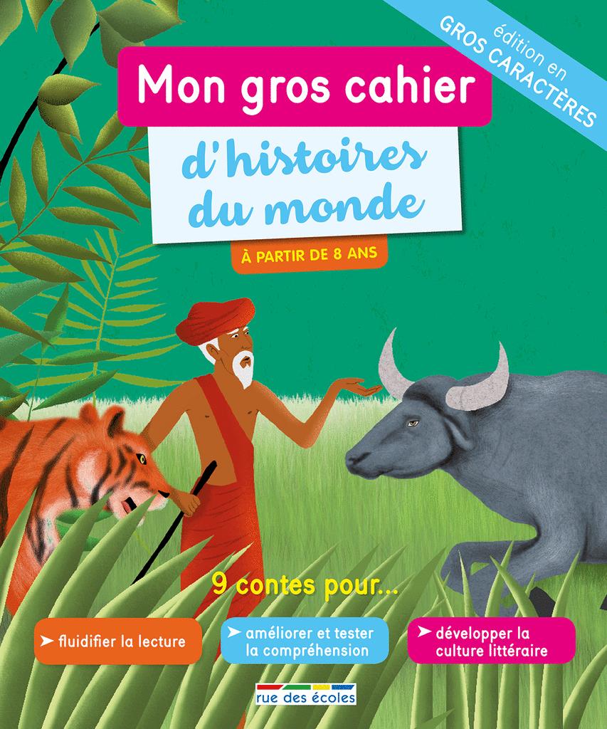 Mon gros cahier d'histoires du monde, version gros caractères - 9782820809452 - Éditions rue des écoles - couverture