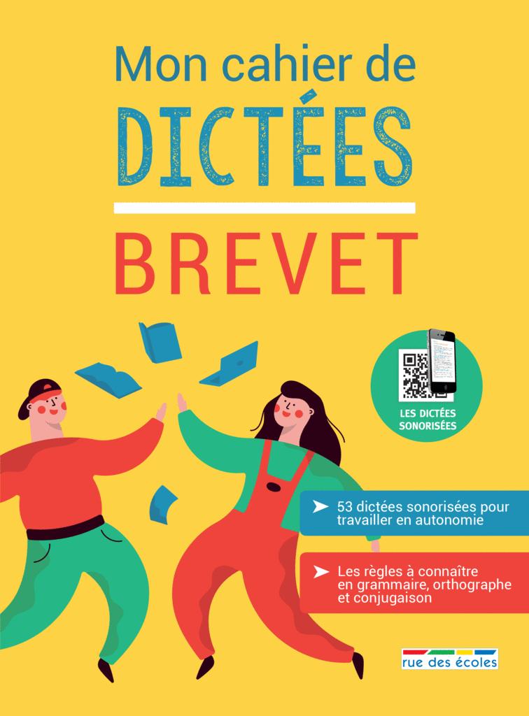 Mon cahier de dictées - Brevet - 9782820809940 - Éditions rue des écoles - couverture