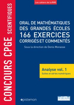 Concours CPGE scientifiques - Oral de mathématiques des grandes écoles - Analyse vol. 1 - 9782820810076 - Éditions rue des écoles - couverture