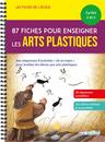Les Fiches de l'école - 87 fiches pour enseigner les arts plastiques, Cycles 2 et 3 - 9782820810106 - Éditions rue des écoles - couverture