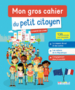 Mon gros cahier du petit citoyen, à partir de 6 ans - 9782820810182 - Éditions rue des écoles - couverture