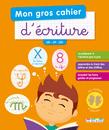 Mon gros cahier d'écriture GS, CP, CE1 - 9782820810410 - Éditions rue des écoles - couverture