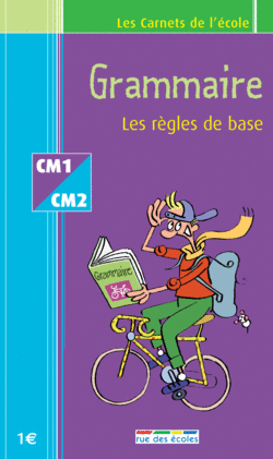 Les Carnets de l'école Grammaire CM1-CM2 : les règles de base - 9782844311627 - rue des écoles - couverture