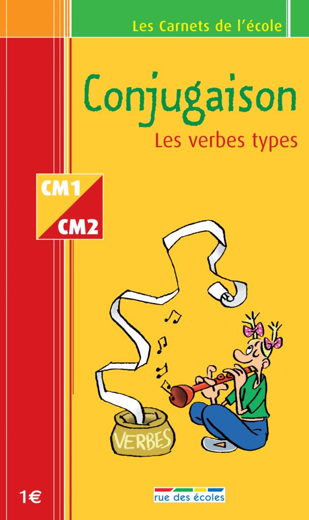 Les Carnets de l'école Conjugaison CM1-CM2 : les verbes types - 9782844311634 - rue des écoles - couverture