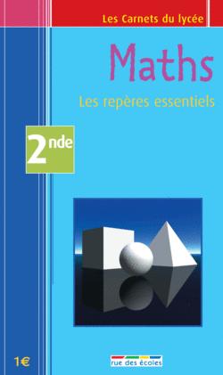 Les Carnets du lycée Mathématiques 2nde : les repères essentiels - 9782844312297 - Éditions rue des écoles - couverture