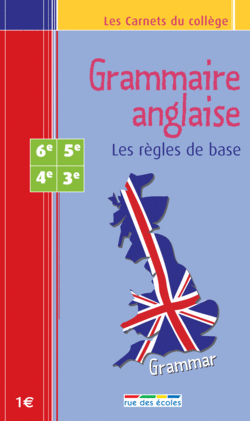 Les Carnets du collège : Grammaire anglaise 6e - 3e - 9782844312372 - rue des écoles - couverture