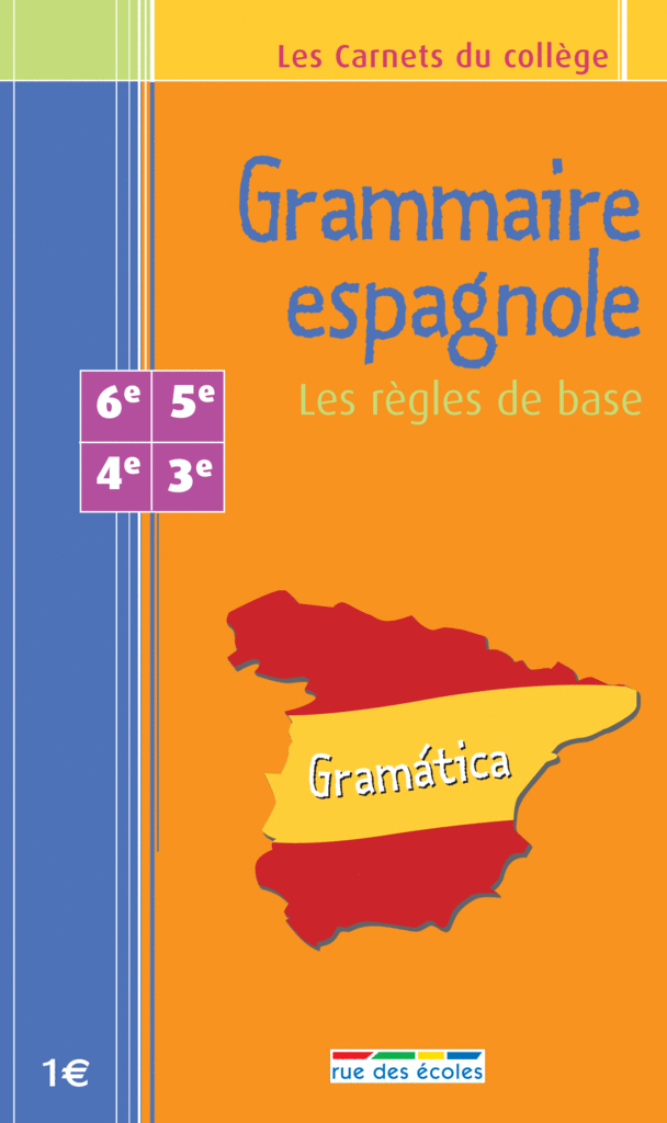 Les Carnets du collège : Grammaire espagnole 6e - 3e - 9782844312402 - Éditions rue des écoles - couverture