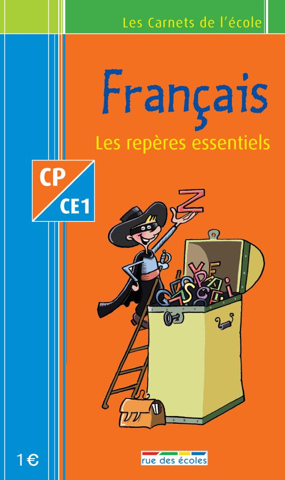 Les Carnets de l'école Français CP-CE1 : les repères essentiels - 9782844314345 - rue des écoles - couverture