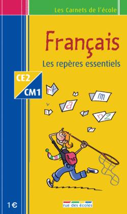 Les Carnets de l'école Français CE2-CM1 : les repères essentiels - 9782844314369 - Éditions rue des écoles - couverture