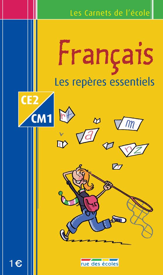 Les Carnets de l'école Français CE2-CM1 : les repères essentiels - 9782844314369 - rue des écoles - couverture