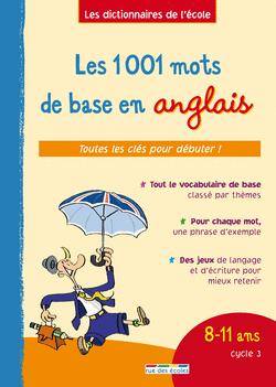 Les 1 001 mots de base en anglais, 8-11 ans, cycle 3 - 9782844316103 - Éditions rue des écoles - couverture