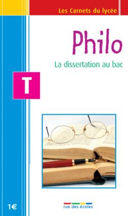 Les Carnets du lycée Philosophie Terminale : la dissertation au bac - 9782844316257 - rue des écoles - couverture
