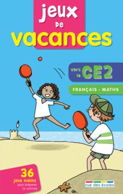 Jeux de vacances Français-maths vers le CE2 - 9782844316912 - rue des écoles - couverture