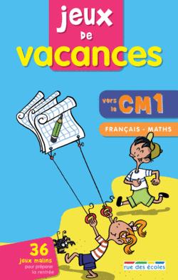 Jeux de vacances Français-maths vers le CM1 - 9782844316929 - rue des écoles - couverture