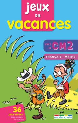 Jeux de vacances Français-maths vers le CM2 - 9782844316936 - rue des écoles - couverture
