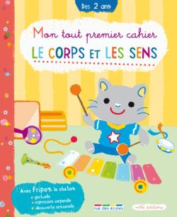 Mon tout premier cahier - Le corps et les sens - 9782844317988 - rue des écoles - couverture
