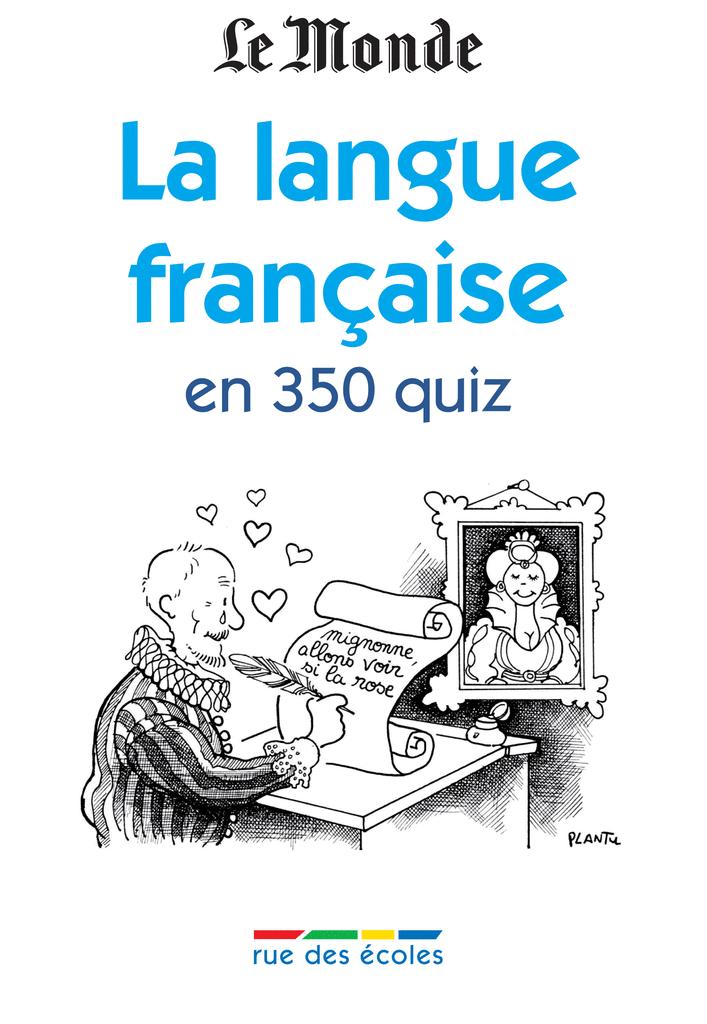 La langue française en 350 quiz - 9782844318251 - rue des écoles - couverture