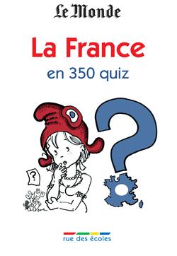 La France en 350 quiz - 9782844318268 - Éditions rue des écoles - couverture