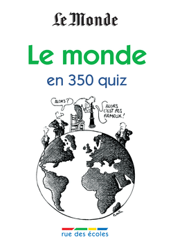 Le monde en 350 quiz - 9782844318275 - rue des écoles - couverture