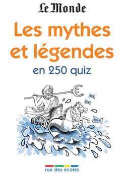 Les mythes et légendes en 250 quiz - 9782844318282 - Éditions rue des écoles - couverture
