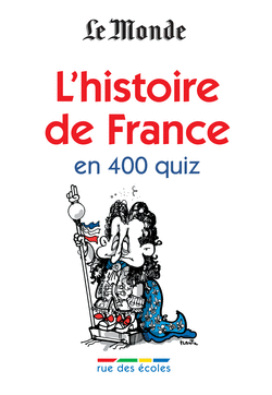 L'histoire de France en 400 quiz - 9782844318398 - Éditions rue des écoles - couverture