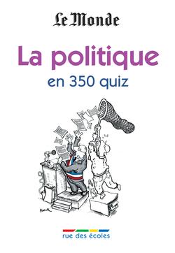 La politique en 350 quiz - 9782844318404 - rue des écoles - couverture