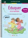 Les Fiches de l'école - Éduquer à la nutrition Cycles 1, 2, et 3 - 9782844318541 - rue des écoles - couverture