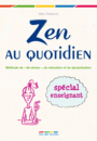 Zen au quotidien : spécial enseignant - 9782844319289 - rue des écoles - couverture