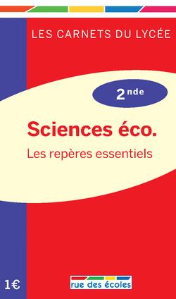 Les Carnets du lycée Sciences éco. 2nde : les repères essentiels - 9782844319449 - Éditions rue des écoles - couverture