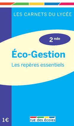 Les Carnets du lycée Éco-Gestion 2nde : les repères essentiels - 9782844319456 - Éditions rue des écoles - couverture