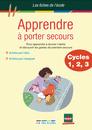 Les Fiches de l'école - Apprendre à porter secours Cycles 1, 2, et 3 - 9782844319500 - rue des écoles - couverture