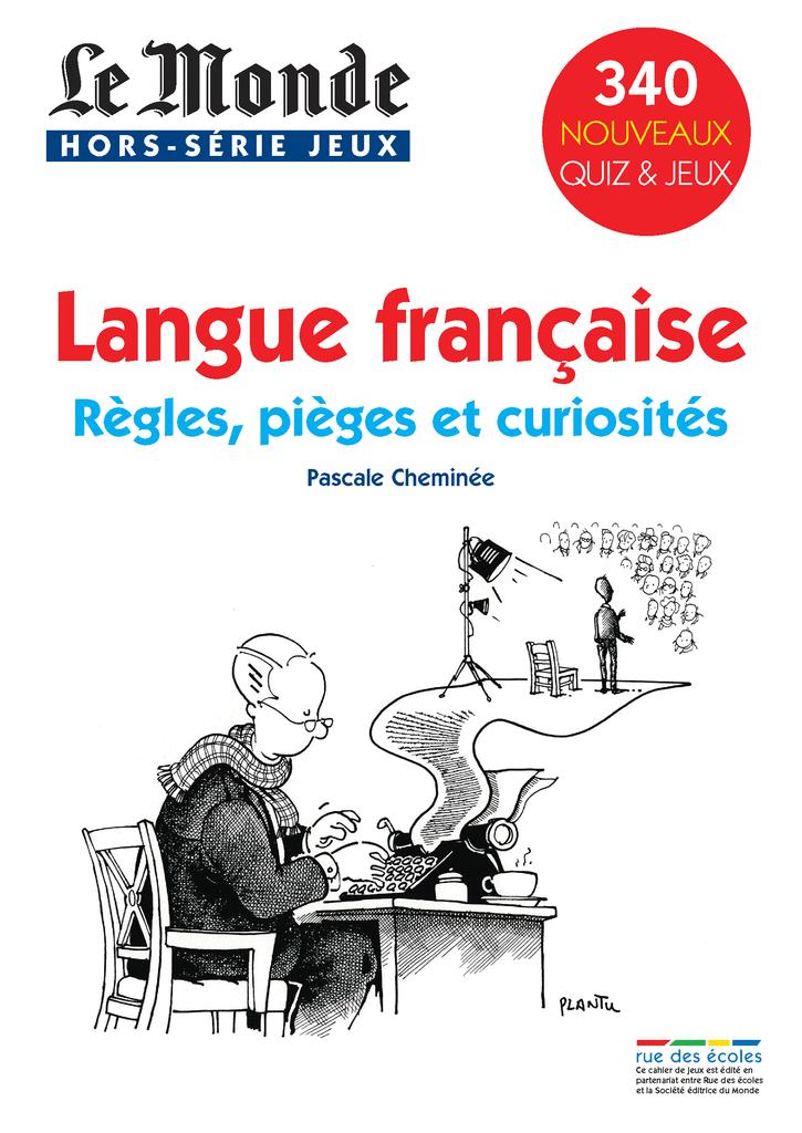 Le Monde, Hors-série jeux : Langue française - Règles, pièges et curiosités - 9782844319531 - rue des écoles - couverture