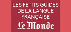 Les Petits Guides de la langue française Le Monde